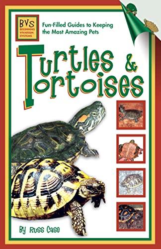 Turtles & Tortoises (Beginning Vivarium Systems): Case, Russ