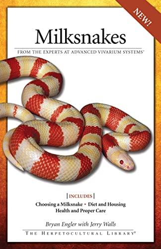 9781882770984: Milksnakes (CompanionHouse Books) From Advanced Vivarium Systems; Choosing a Snake, Diet, Housing, Health, Proper Care, Handling, Hybrids, Recognizing Disease, and More