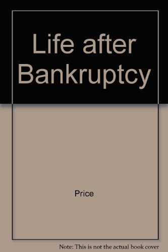 9781882784134: Life After Bankruptcy: The Complete, Do-It-Yourself Guide to Surviving and Prospering After Personal Bankruptcy