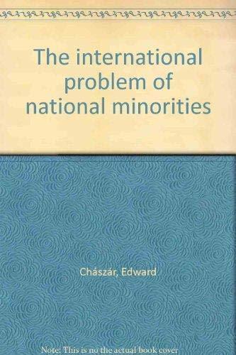 The International Problem of National Minorities: Chaszar, E
