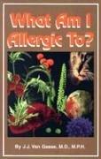 What Am I Allergic To?: Van Gasse, J. J.