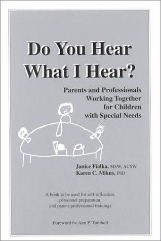9781882792856: Do You Hear What I Hear? Parents and Professionals Working Together for Children with Special Needs