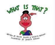 What is That?: Kavita Gunda; Sangita