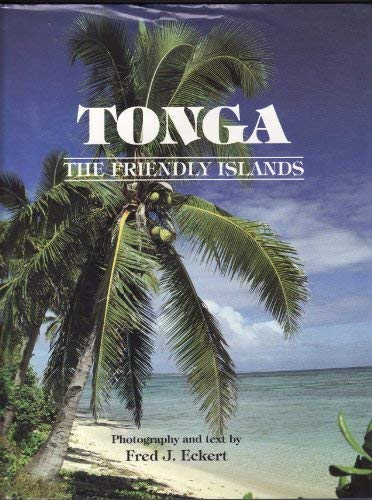 Tonga: The Friendly Islands (9781882793006) by Eckert