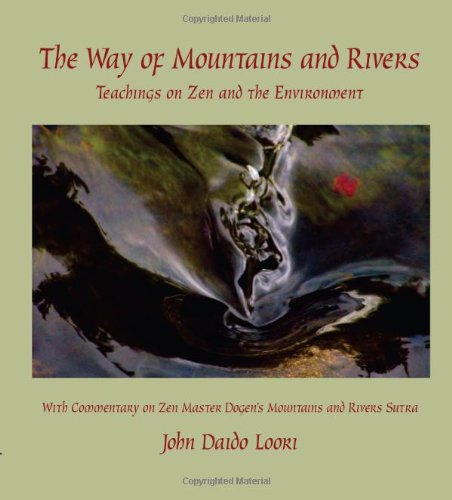 9781882795215: The Way of Mountains and Rivers: Teachings on Zen and the Envirnoment