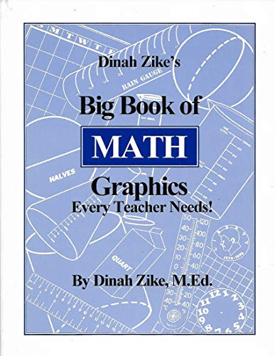 Dinah Zike's Big Book of Math Graphics Every Teacher Needs!: m-ed-dinah-zike