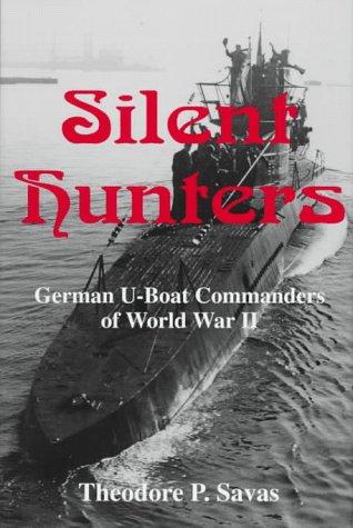 9781882810178: Silent Hunters: German U-Boat Commanders of World War II