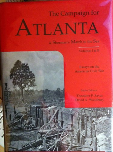 Campaign for Atlanta and Sherman's March to the Sea: Savas, Theodore P., Woodbury, David A.