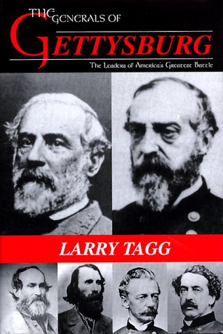 9781882810307: The Generals of Gettysburg: The Leaders of America's Greatest Battle