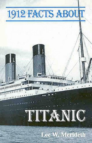 9781882810338: 1912 Facts About the Titanic (Facts About Series)