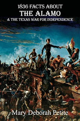 9781882810352: 1836 Facts About The Alamo And The Texas War For Independence (Facts About Series)