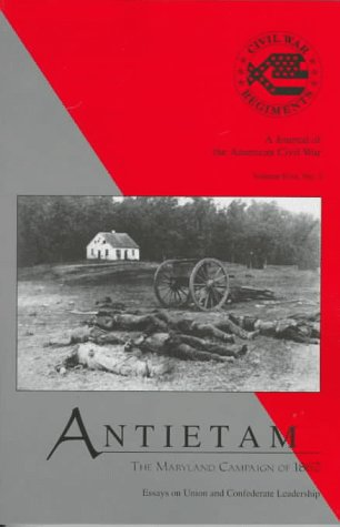 Antietam: The Maryland Campaign of 1862 Essays on Union and Confederate Leadership: Snell, Mark - ...