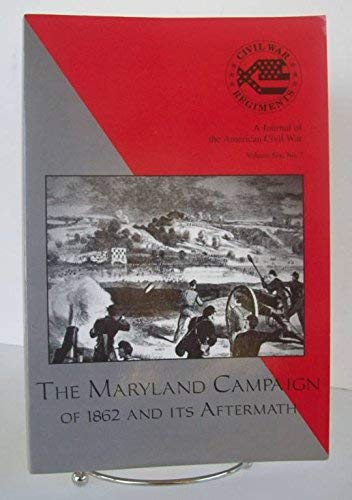 9781882810567: Maryland Campaign of 1862 and Its Aftermath (Civil War Regiments : a Journal of the American Civil War, Vol 6, No 2)