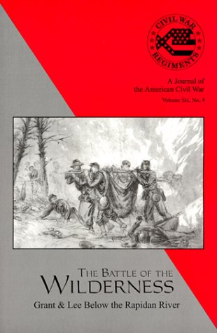 9781882810598: The Battle of the Wilderness (Civil War Regiments , Vol 6, No 4)