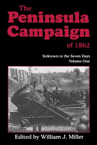 9781882810758: The Peninsula Campaign Of 1862: Yorktown To The Seven Days, Vol. 1