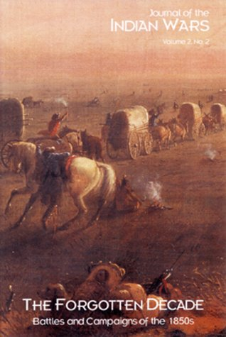 9781882810895: Forgotten Decade: Battles & Campaigns of 1850's (Journal of the Indian Wars)