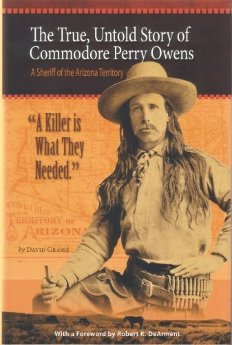 A Killer is What They Needed - the True, Untold Story of Commodore Perry Owens