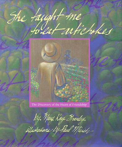 9781882835102: She Taught Me to Eat Artichokes: The Discovery of the Heart of Friendship