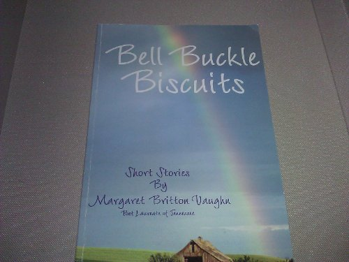 9781882845071: Bell Buckle Biscuits: Stories
