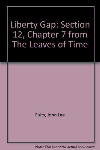 Liberty Gap: Section 12, Chapter 7 from The Leaves of Time: Fults, John Lee