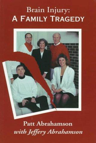 9781882855568: Brain Injury: A Family Tragedy