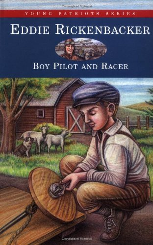 9781882859122: Eddie Rickenbacker: Boy Pilot and Racer (Young Patriots series)