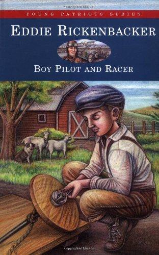 9781882859122: Eddie Rickenbacker: Boy Pilot and Racer (Young Patriots series)