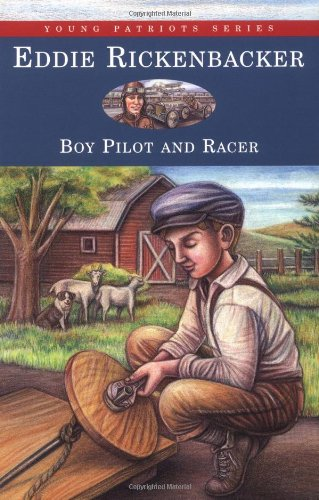 9781882859139: Eddie Rickenbacker: Boy Pilot and Racer (Young Patriots Series)