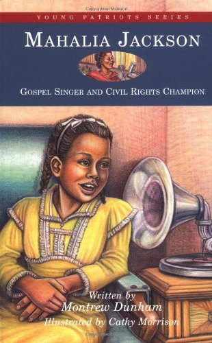 9781882859382: Mahalia Jackson: Gospel Singer and Civil Rights Champion (Young Patriots series)