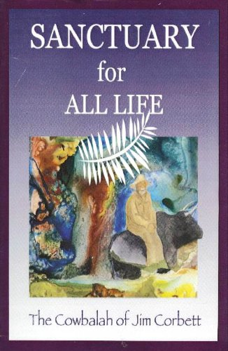 Sanctuary for All Life (1882863739) by Corbett, Jim