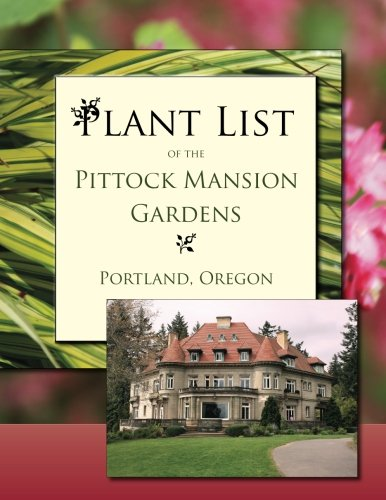 9781882877430: Plant List of the Pittock Mansion Gardens
