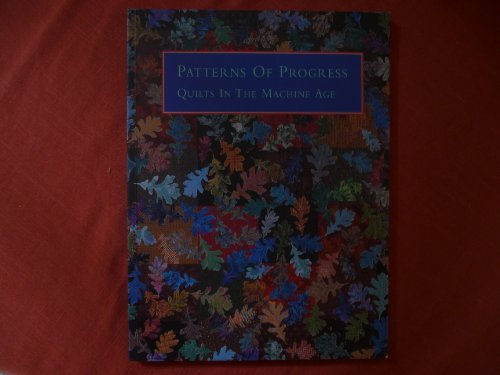 9781882880041: Patterns of Progress: Quilts in the Machine Age
