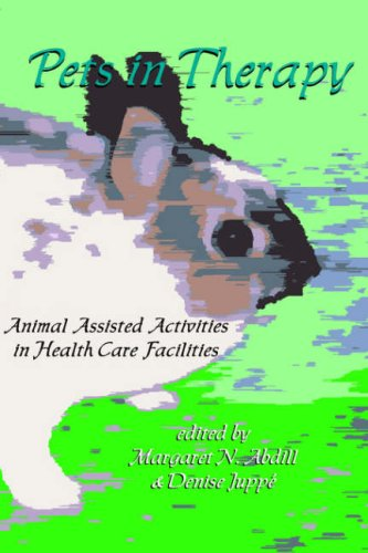 9781882883295: Pets in Therapy: Animal Assisted Activities in Health Care Facilities