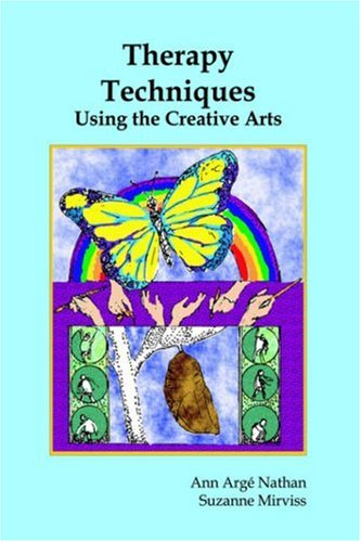 Therapy Techniques Using the Creative Arts: Suzanne Mirviss, Ann