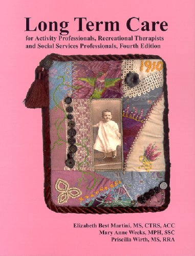 9781882883509: Long Term Care: For Activity Professionals, Recreational Therapists, and Social Services Professionals