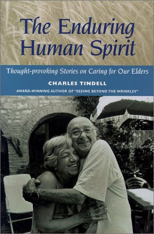 9781882883516: The Enduring Human Spirit: Thought-Provoking Stories on Caring for Our Elders