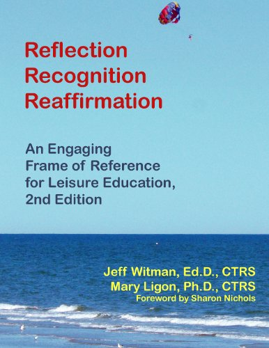 9781882883738: Reflection Recognition Reaffirmation: An Engaging Frame of Reference for Leisure Education