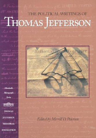 9781882886012: The Political Writings of Thomas Jefferson (Monticello Monograph Series)