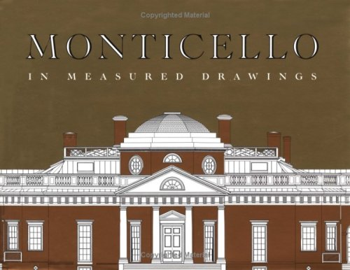 Monticello in Measured Drawings: Drawings by the Historic American Buildings Survey * SIGNED * - ...