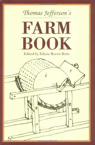 9781882886104: Thomas Jefferson's Farm Book: With Commentary and Relevant Extracts from Other Writings (Distributed by Unc Press for the Thomas Jefferson Foundation)