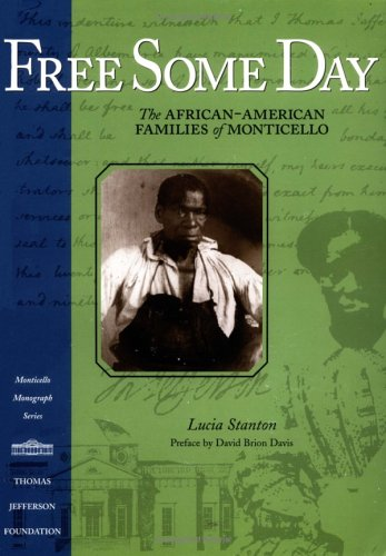 9781882886142: Free Some Day: The African-American Families of Monticello