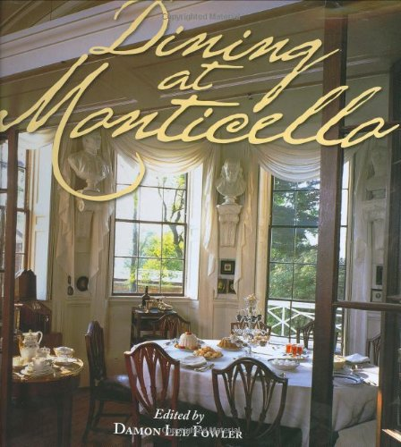9781882886258: Dining at Monticello: In Good Taste and Abundance (Distributed for the Thomas Jefferson Foundation)