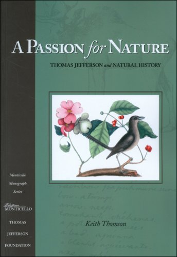 9781882886265: A Passion for Nature: Thomas Jefferson and Natural History (Monticello Monograph)