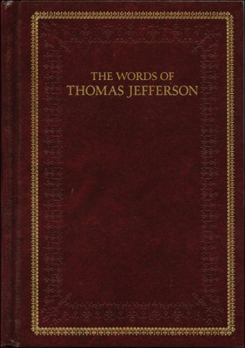 9781882886272: The Words of Thomas Jefferson