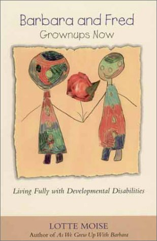 9781882897087: Barbara and Fred: Grownups Now - Living Fully with Developmental Disabilities