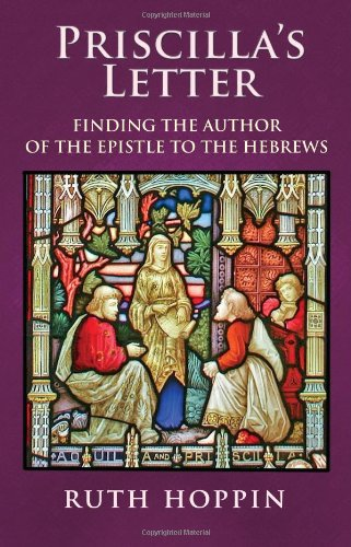 9781882897506: Priscilla's Letter: Finding the Author of the Epistle to the Hebrews