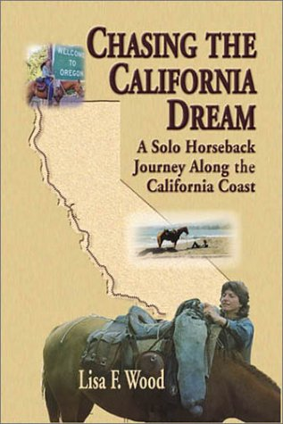 9781882897636: Chasing the California Dream: A Solo Horesback Journey Along the California Coast