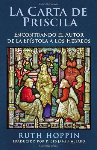 9781882897995: La Carta De Priscila: Encontrado El Autor De La Epistola a Los Hebreos (Spanish Edition)