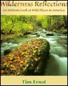 Wilderness Reflections: An Intimate Look at Wild: Ernst, Tim