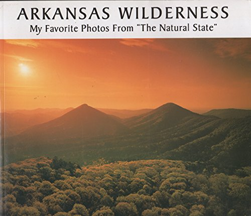 "Arkansas Wilderness (My favorite photos from ""the natural state"") (9781882906475) by Tim Ernst"